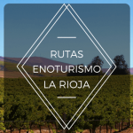 Rutas de Enoturismo en La Rioja recomendadas
