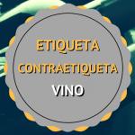 ¿Qué información aportan la etiqueta y la contraetiqueta del vino?
