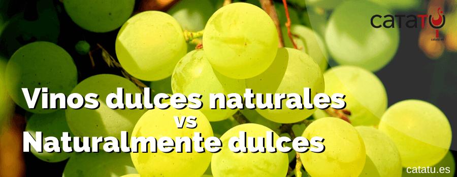 Vinos Dulces Naturales Vs Naturalmente Dulces