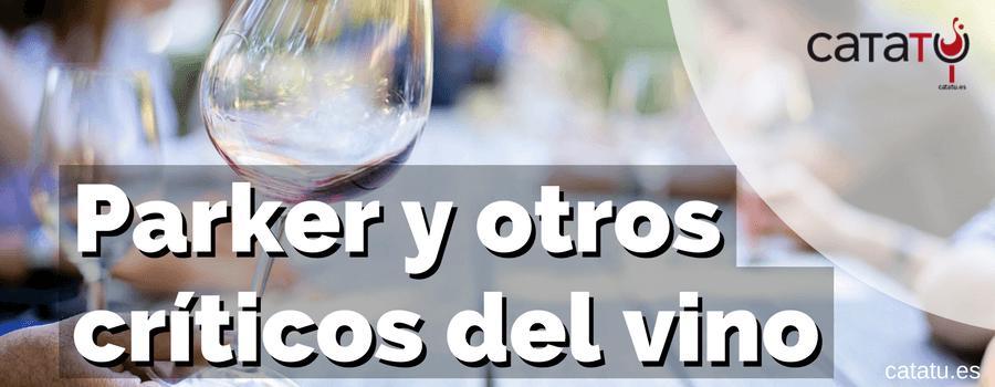 Parker Y Otros Criticos De Vino