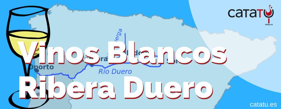 Vinos Blancos De La Ribera Del Duero