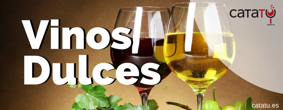 Vinos dulces. Cuáles son y los tipos de vinos dulces