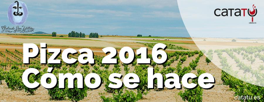 Cómo se hace La Pizca 2016. Vino de Toro de Galindo San Millán