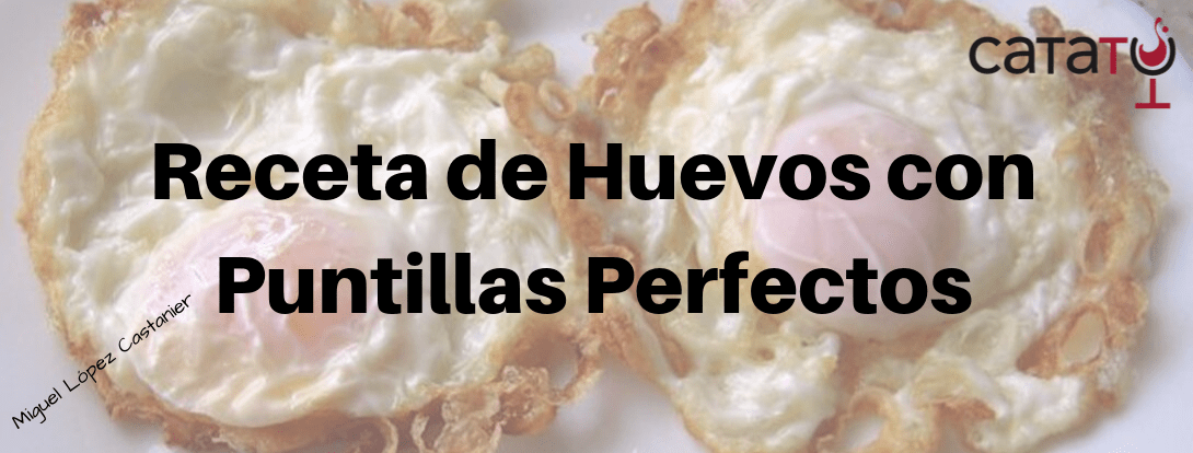 Huevos Fritos Con Puntillas, La Receta Que No Falla.
