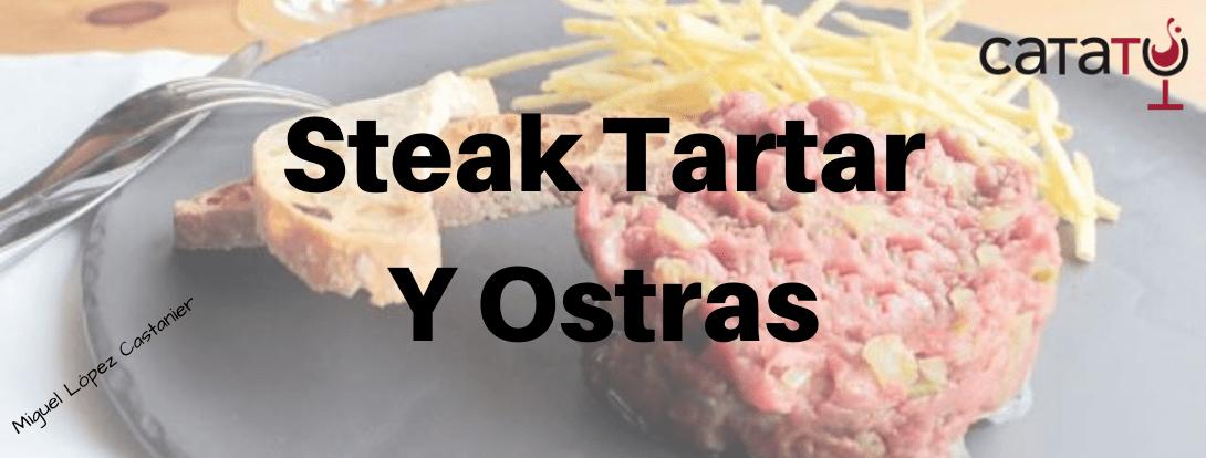 Steak Tartar Y Ostras. Receta De Miguel Lopez Castanier