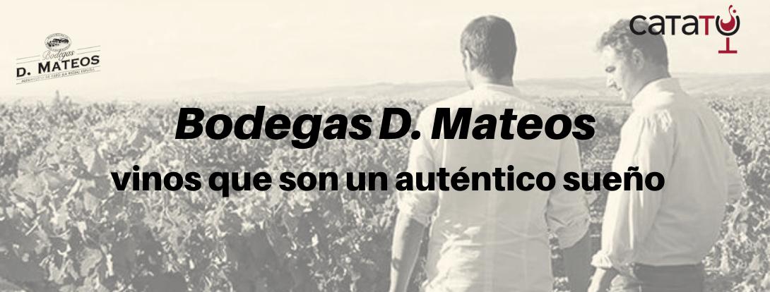 Bodegas D. Mateos: Vinos Que Son Un Auténtico Sueño