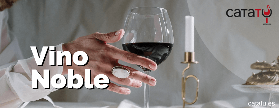 Que Es Un Vino Noble