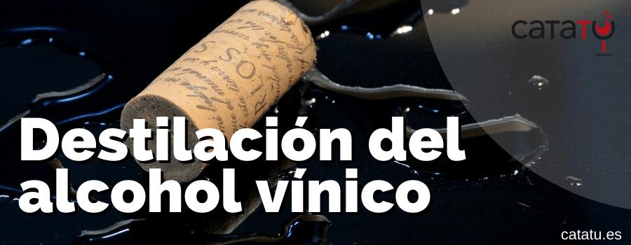 Destilacion Del Alcohol Vinico